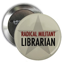 Librarian Avenger's version of the Radical, Militant Librarian button.